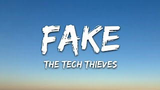 The Tech Thieves - Fake (Lyrics)