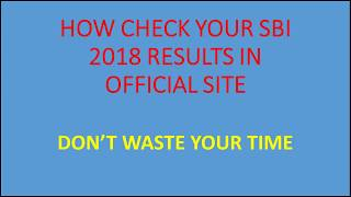 HOW TO CHECK SBI PO 2018 PRELIMS RESULTS ONLINE