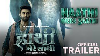 Haathi Mere Saathi First Look | Pulkit Samrat | Rana Daggubati | Haathi Mere Saathi Poster