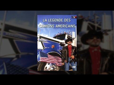 La Légende des Camions Américains - Documentaire en français