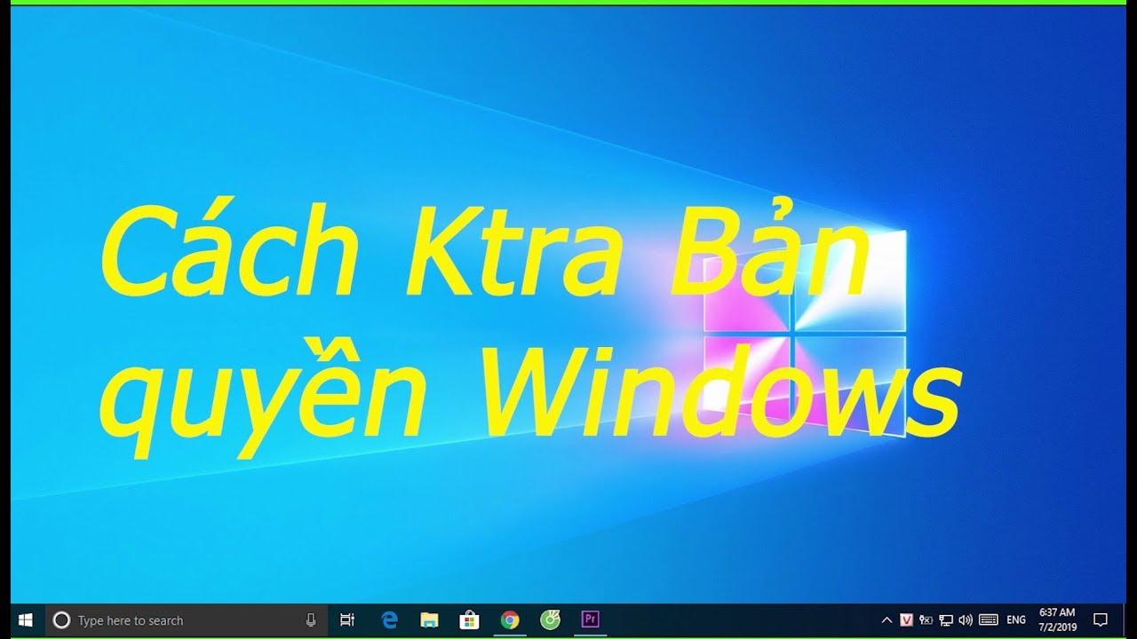Cách kiểm tra bản quyền Windows 10