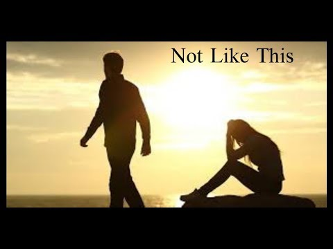 "THE SADDEST SONGS: ""Not Like This""""- Piano Solo w/ lyrics.."