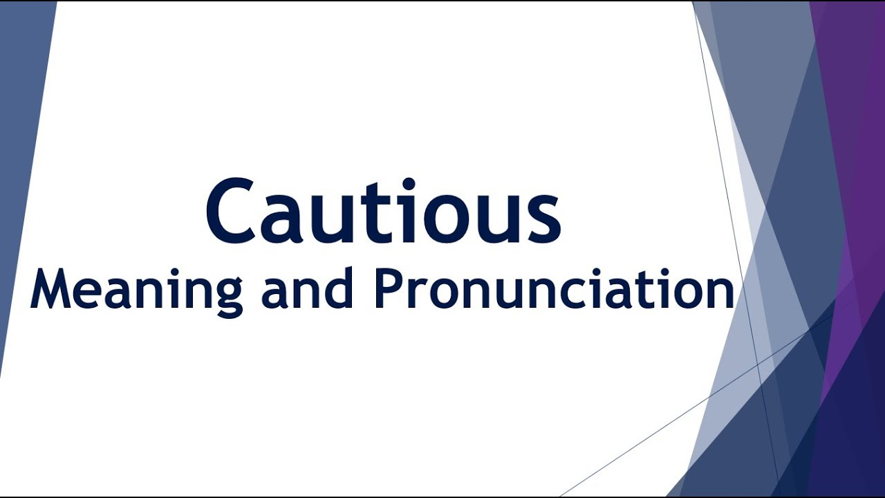 Cautious Pronunciation And Meaning Youtube