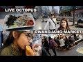 EATING LIVE OCTOPUS @ GWANGJANG MARKET 광장시장