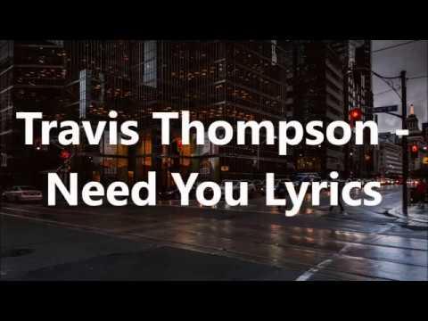 Travis Thompson  Need You Lyrics