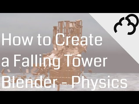 How to create a Falling Tower - Physics Simulation - BlenderNation