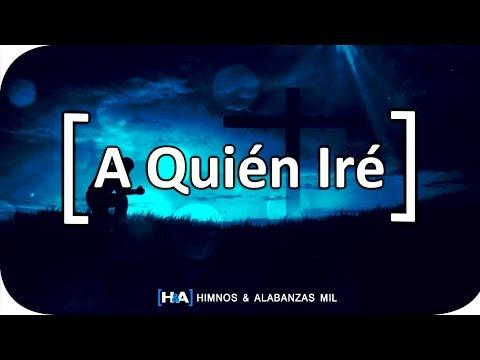 A Quién Iré - [Luis Enrique Espinoza]
