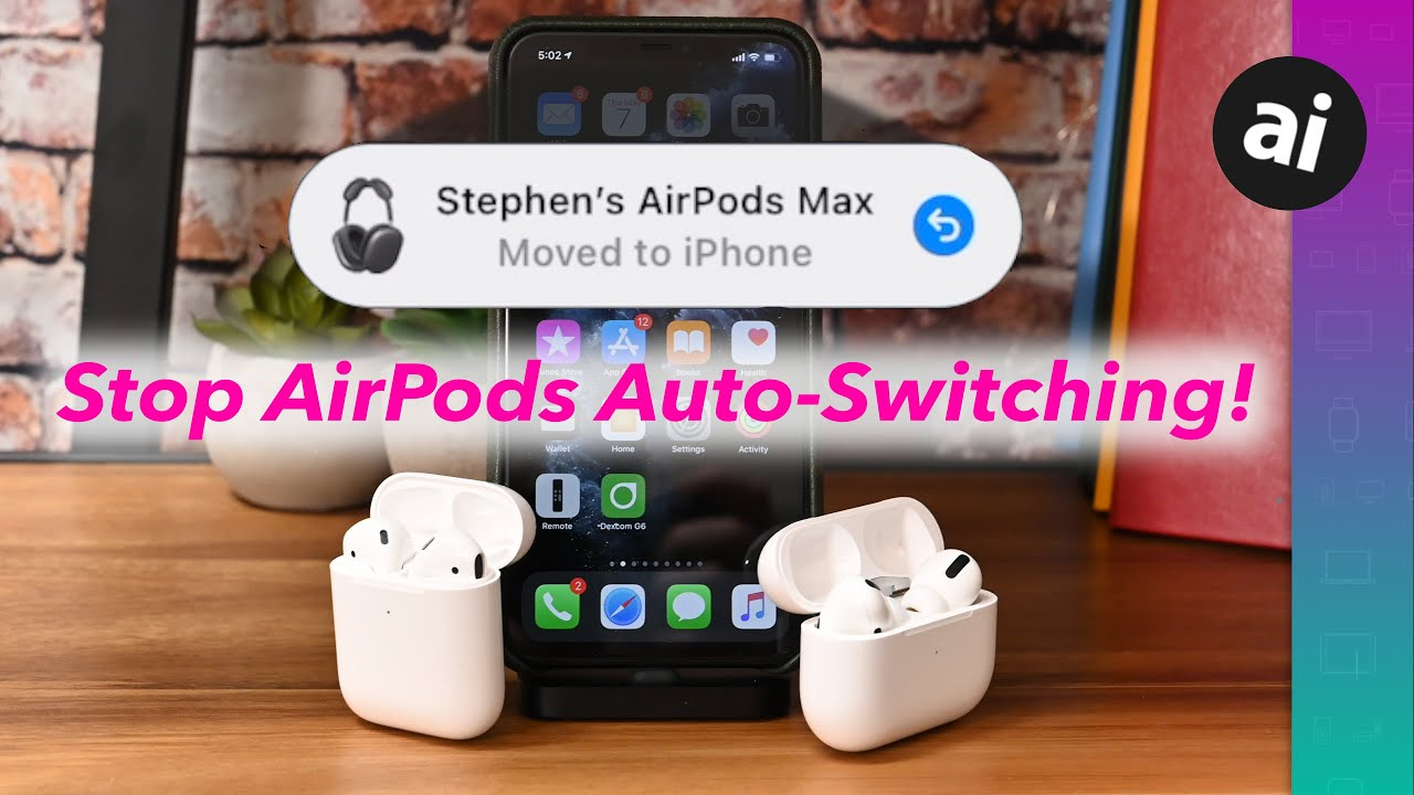 How to stop AirPods automatically switching between devices
