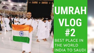 Umrah 2018 | Vlog #2 | Best place in the world | Makkah ❤️