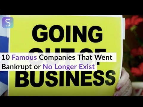 10 Companies That Went Bankrupt or no Longer Exist