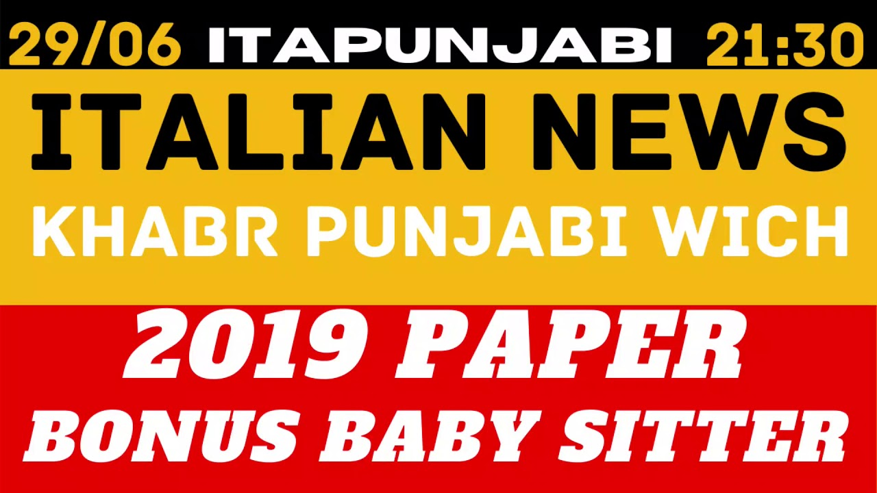 29/06 [ ITALIAN NEWS IN PUNJABI  ] TRANSLATED IN PUNJABI BY kulvir Singh