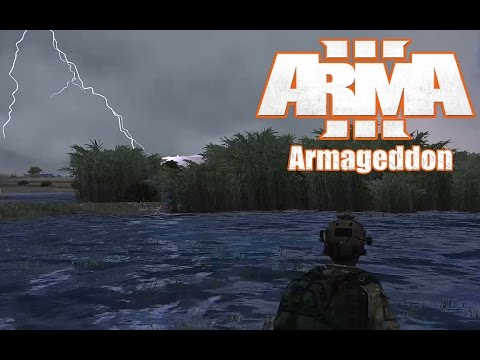 ARMA 3 - Armageddon - The wrath of mother nature  