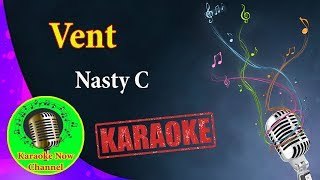 [Karaoke] Vent- Nasty C- Karaoke Now