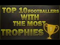 TOP 10 Football Players With The Most Trophies