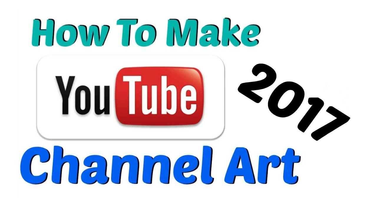 How to Create Channel Art for you tube? You tube k liye Channel ...