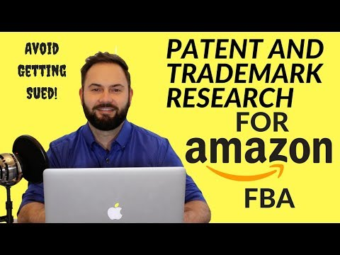 Patent and Trademark Research For Amazon FBA | Intellectual Property Rights Infringement (2018)