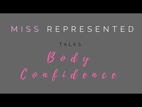 Miss Represented Talks: Body Confidence