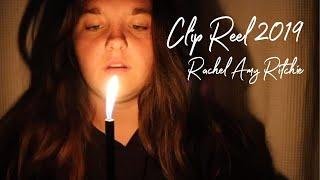 Rachel Amy Ritchie - Clip Reel 2019