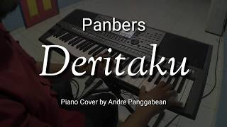 Deritaku - Panbers   Piano Cover by Andre Panggabean