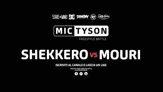 Mic tyson - freestyle battle 2017 ||  shekkero vs mouri (ottavi di finale, turno 8)