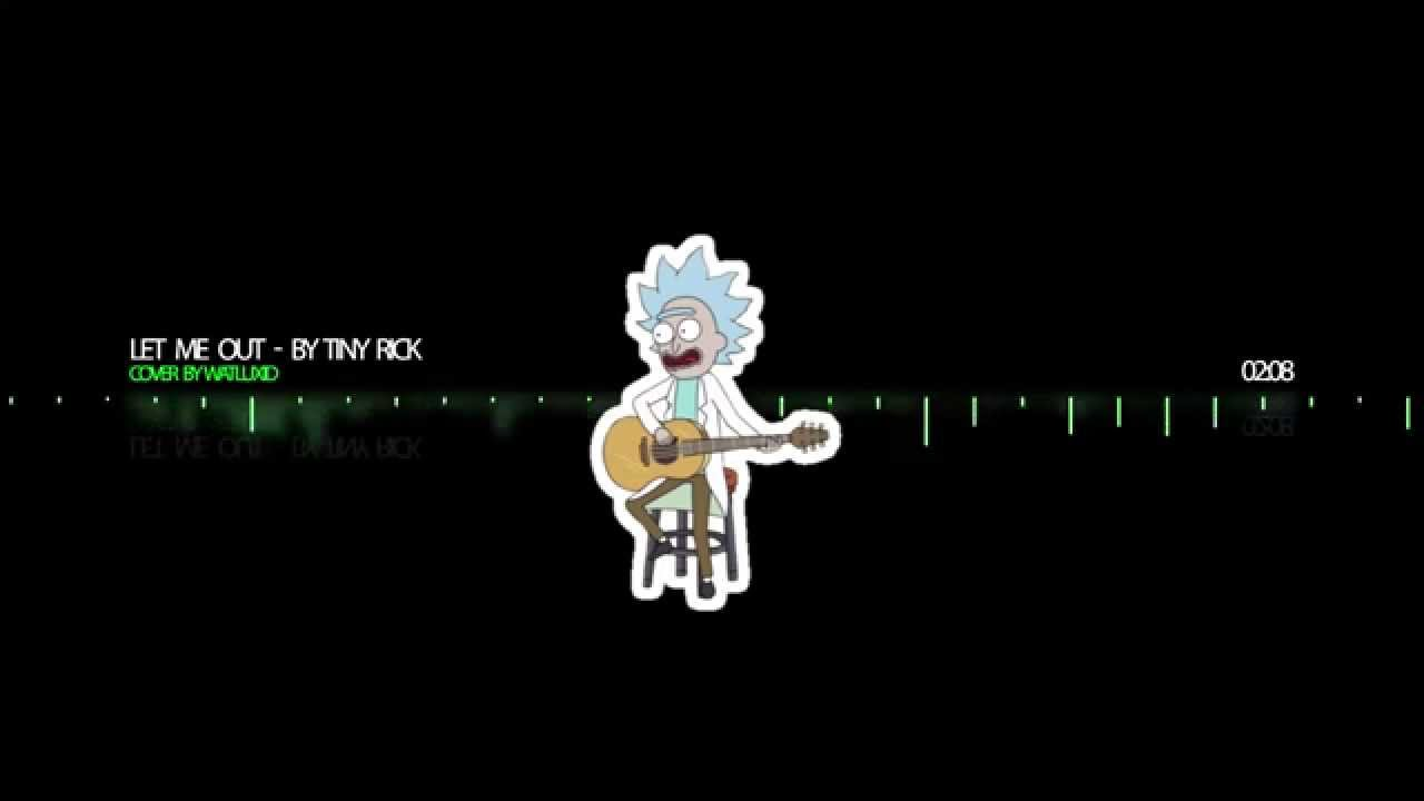Rick And Morty Quote Wallpaper Rick And Morty Let Me Out Tiny Rick Cover Youtube