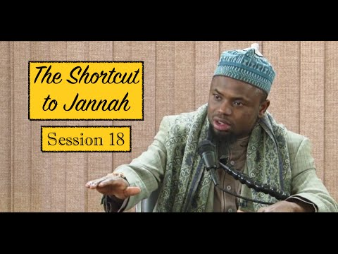 The Shortcut to Jannah | Session 18 | Sh. Okasha Kameny