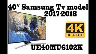 40inch Samsung 4K UltraHD - HDR - Quad Core, Model 2017, 2018 - UE40MU6102K TV - Full Review