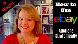 5 Ways to Use eBay Auctions Strategically - eBay the SMART Way!