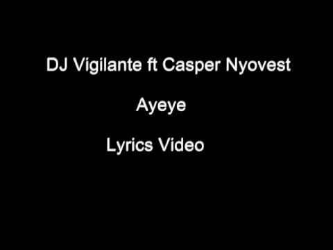Download DJ Vigilante - 'Ayeye' ft Cassper Nyovest, Carpo - Lyrics
