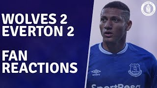 Wolves 2-2 Everton | Fan Reactions