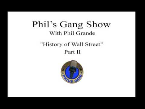 Phil's Gang - The History of Wall Street Part II
