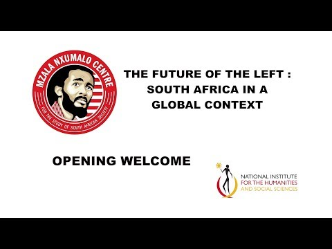 Opening Welcome - The Future of the Left : South Africa in a Global Context