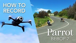 Parrot Bebop 2 - Tutorial #3 - Record