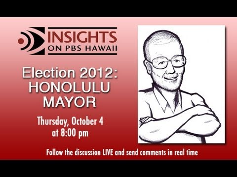 PBS Hawaii - Insights: Election 2012: Honolulu Mayor