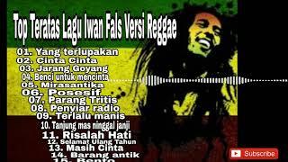 Top 15 Teratas Lagu Iwan Fals Versi Reggae