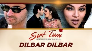 Download Lagu Dilbar Dilbar Full Song Sirf Tum Ft Sanjay Kapoor Sushmita Sen MP3