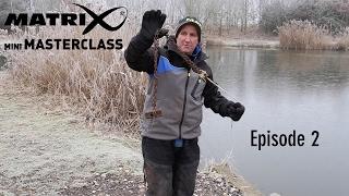 *** Coarse & Match Fishing TV *** Matrix Mini Masterclass Episode 2 - Mark Pollard - Rookery Waters