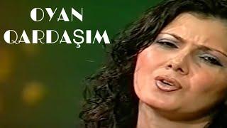 OYAN QARDAŞIM - Asiq Zulfiyye Ibadova