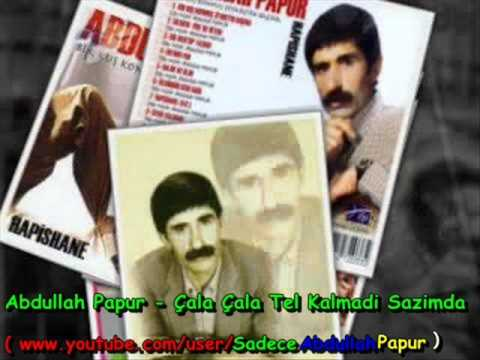 Abdullah Papur - Çala Çala Tel Kalmadı Sazımda Dinle mp3 indir