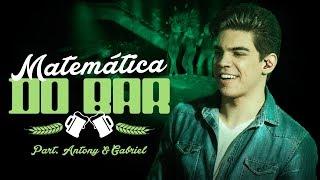 Murillo Garcia - Matemática do Bar Part. Antony & Gabriel