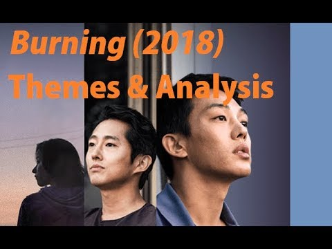 Burning (2018) - Spoiler Analysis