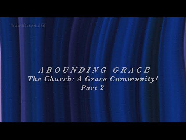 The Church: A Grace Community! (Part-2) | Sam P. Chelladurai | Sunday Service | AFT Church