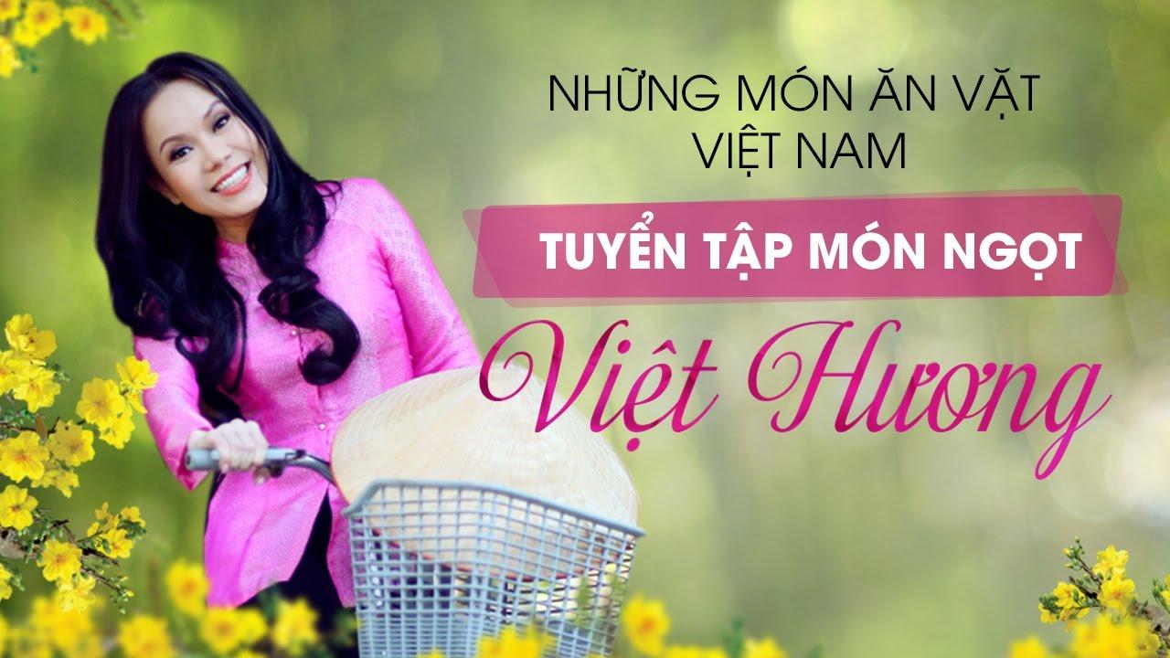 Tuyển Tập Những Món Ngọt Cùng Việt Hương