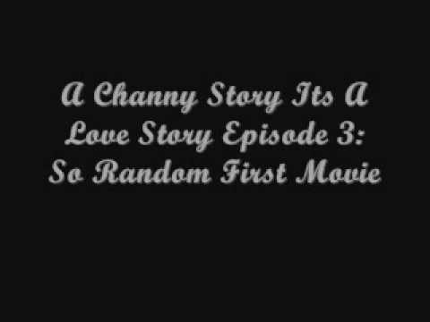 A Channy Story Its A Love Story S2 Episode 3 : So Random First Movie
