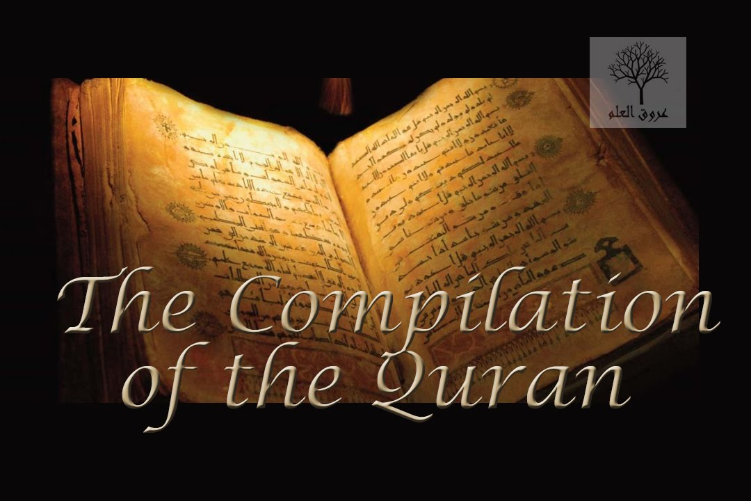 The Compilation of the Quran - Essence of the Quran