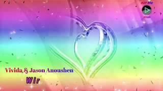 Vivida & Jason Anoushen - Wir