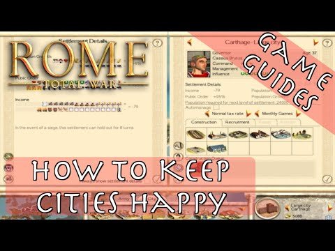 HOW TO KEEP CITIES HAPPY - Game Guides - Rome: Total War