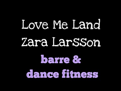 Love Me Land  Zara Barre | dance fitness and barre workout | arms