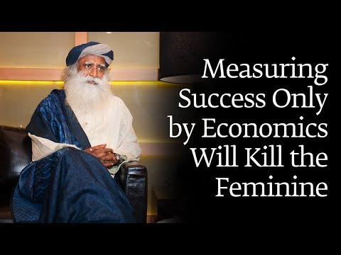 Measuring Success Only by Economics Will Kill the Feminine
