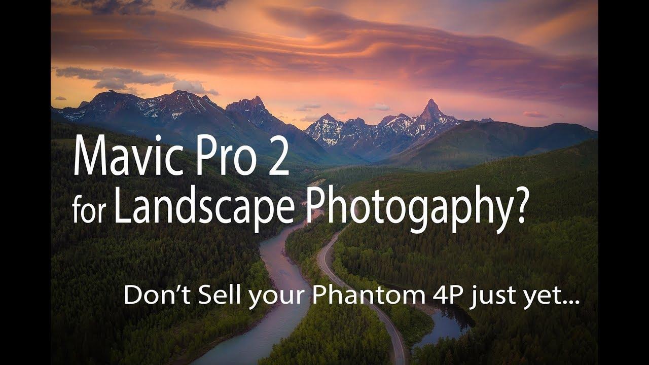 Mavic 2 Pro IQ for Landscape Photography vs Phantom 4P, inspire 2 X7